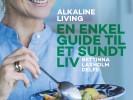 """Vind bogen """"Alkaline Living"""" af Bettinna Delfs eller adgang til hendes online univers"""